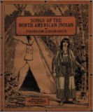 Songs of the North American Indian : with preface and explanatory notes