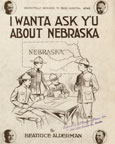 I wanta ask y'u about Nebraska